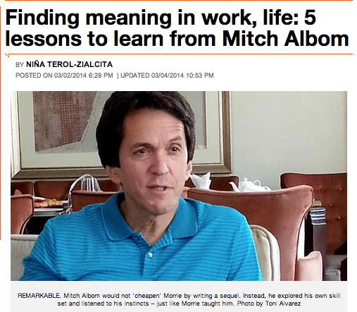 """""""REMARKABLE. Mitch Albom would not 'cheapen' Morrie by writing a sequel. Instead, he explored his own skill set and listened to his instincts – just like Morrie taught him. Photo by Toni Alvarez"""" 