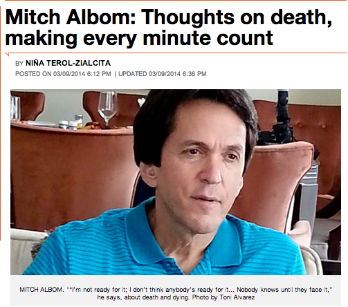 """MITCH ALBOM. 'I'm not ready for it; I don't think anybody's ready for it… Nobody knows until they face it,' he says, about death and dying. Photo by Toni Alvarez 